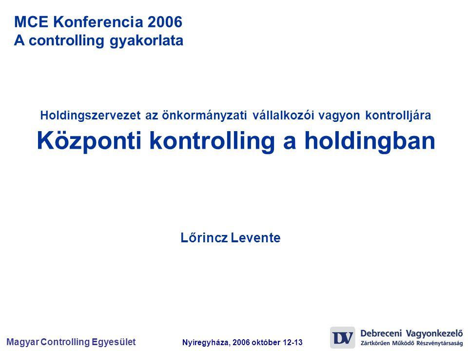 MCE Konferencia 2006 A controlling gyakorlata Lőrincz Levente