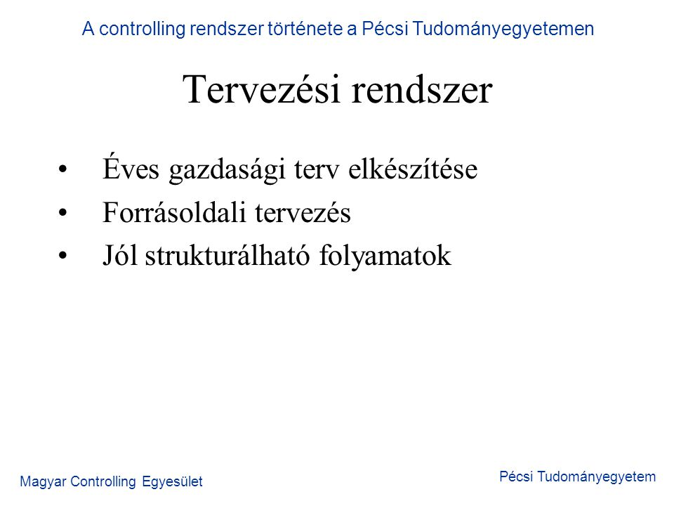 A controlling rendszer története a Pécsi Tudományegyetemen