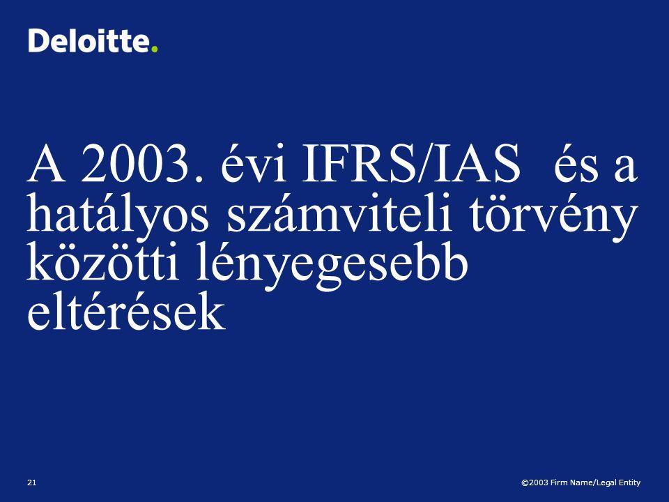A 2003. évi IFRS/IAS és a hatályos számviteli törvény közötti lényegesebb eltérések