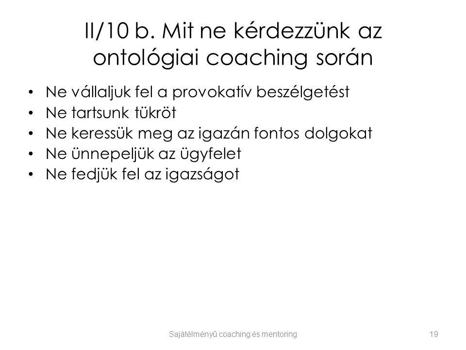 II/10 b. Mit ne kérdezzünk az ontológiai coaching során