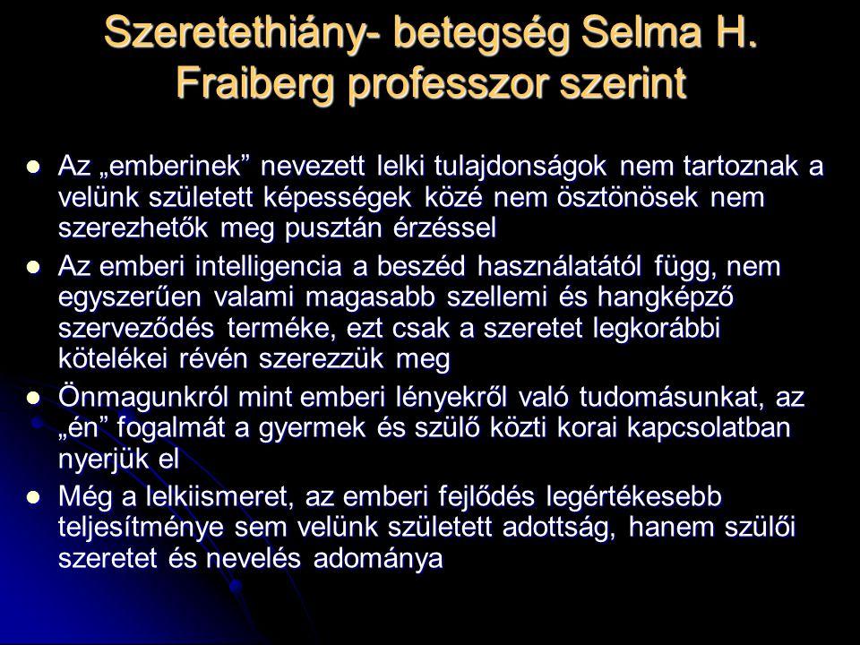 Szeretethiány- betegség Selma H. Fraiberg professzor szerint