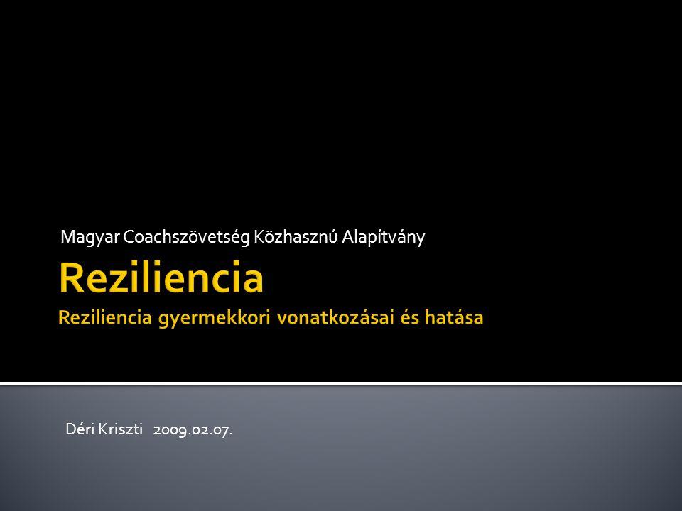 Reziliencia Reziliencia gyermekkori vonatkozásai és hatása