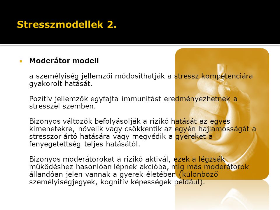 Stresszmodellek 2. Moderátor modell