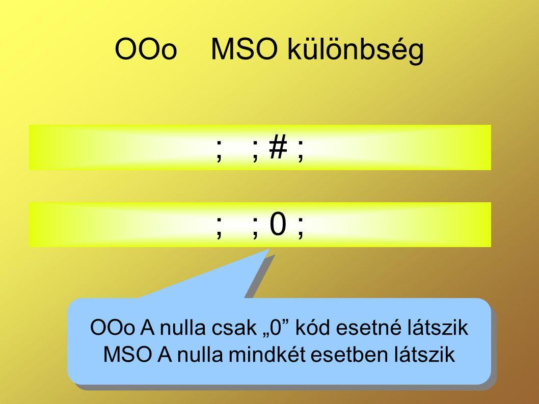 ; ; # ; ; ; 0 ; OOo MSO különbség