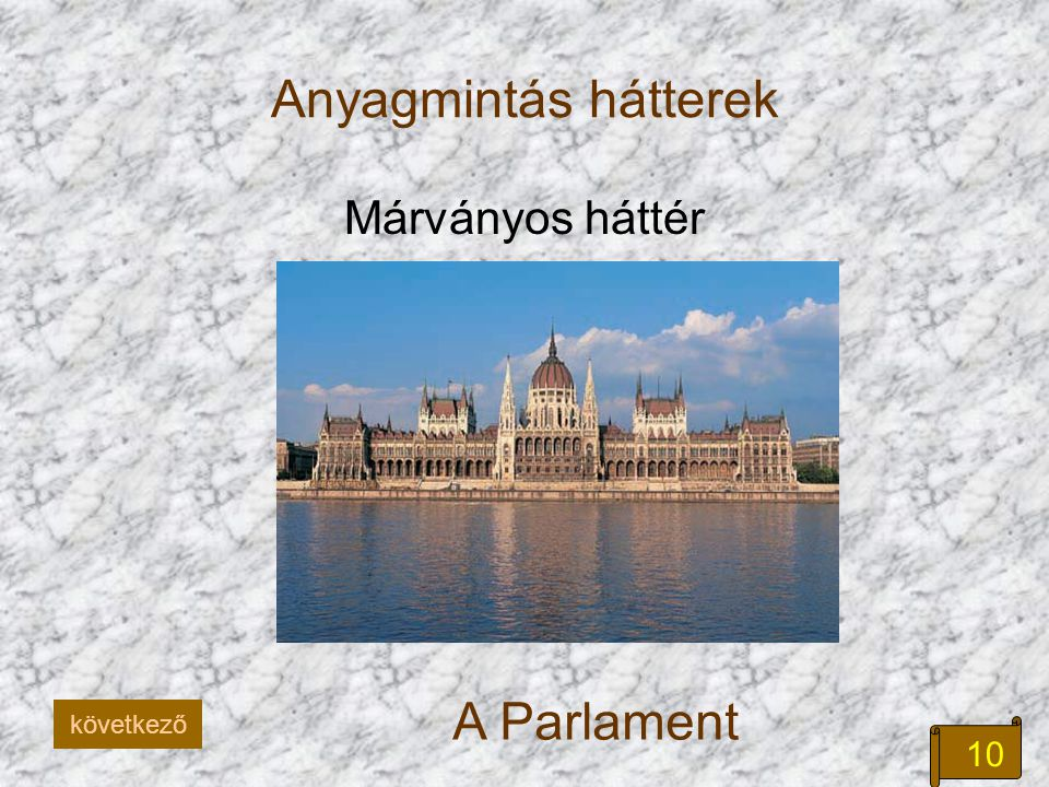 Anyagmintás hátterek Márványos háttér A Parlament következő