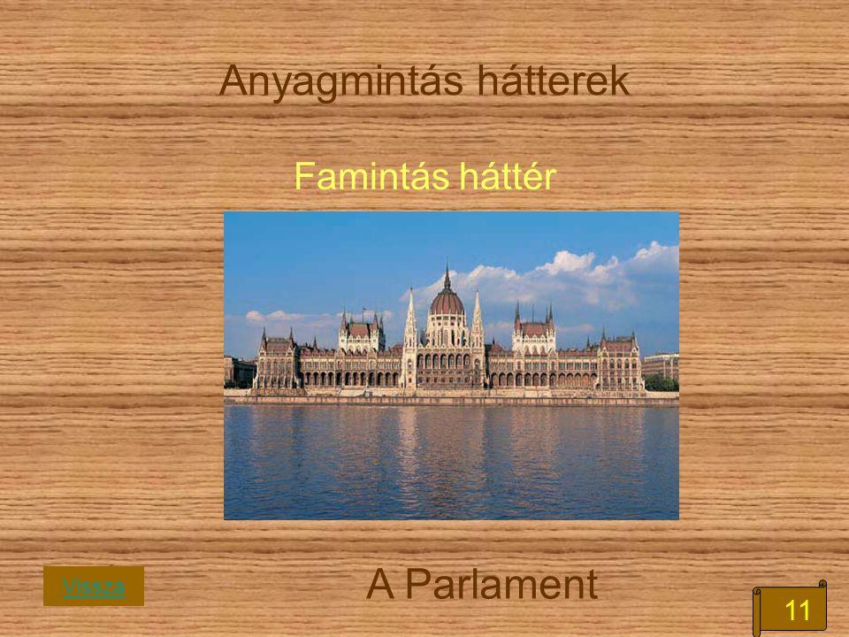 Anyagmintás hátterek Famintás háttér A Parlament Vissza