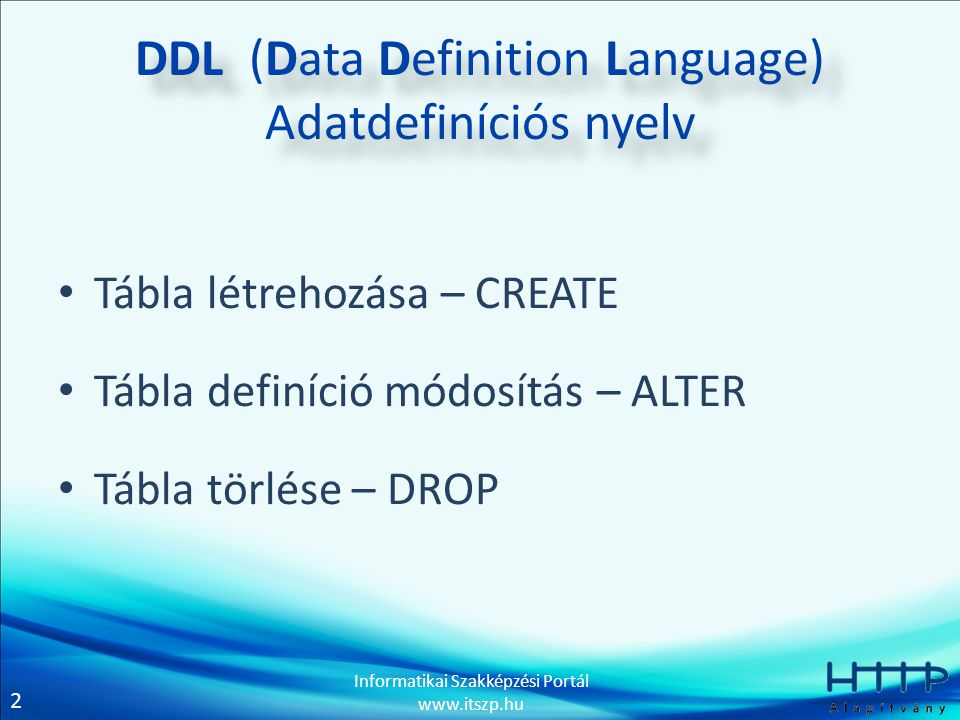 DDL (Data Definition Language) Adatdefiníciós nyelv