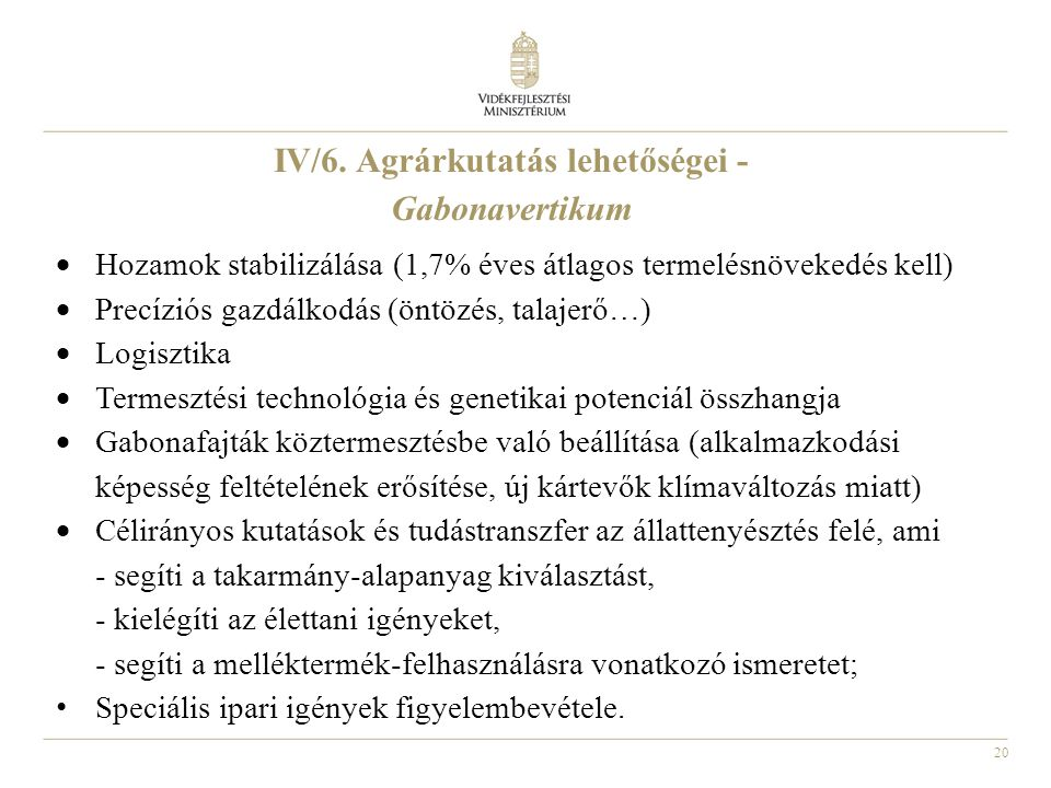 IV/6. Agrárkutatás lehetőségei - Gabonavertikum