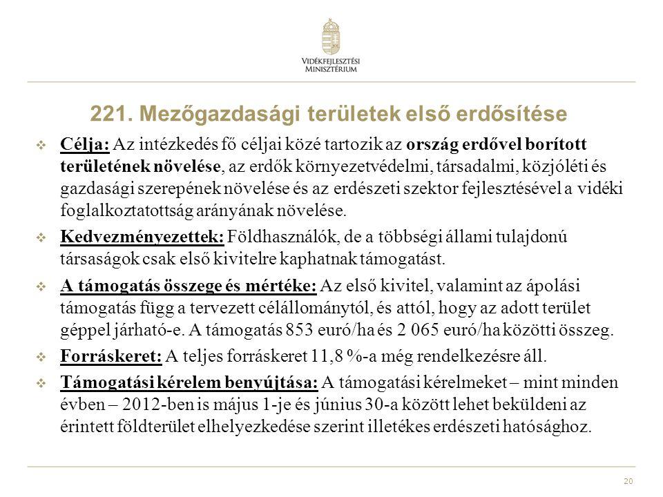 221. Mezőgazdasági területek első erdősítése