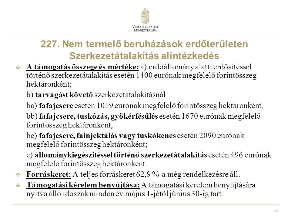 227. Nem termelő beruházások erdőterületen Szerkezetátalakítás alintézkedés