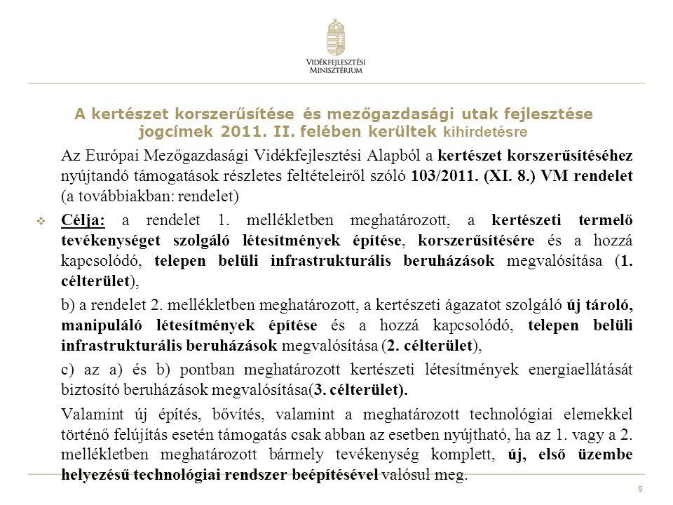 A kertészet korszerűsítése és mezőgazdasági utak fejlesztése jogcímek 2011. II. felében kerültek kihirdetésre