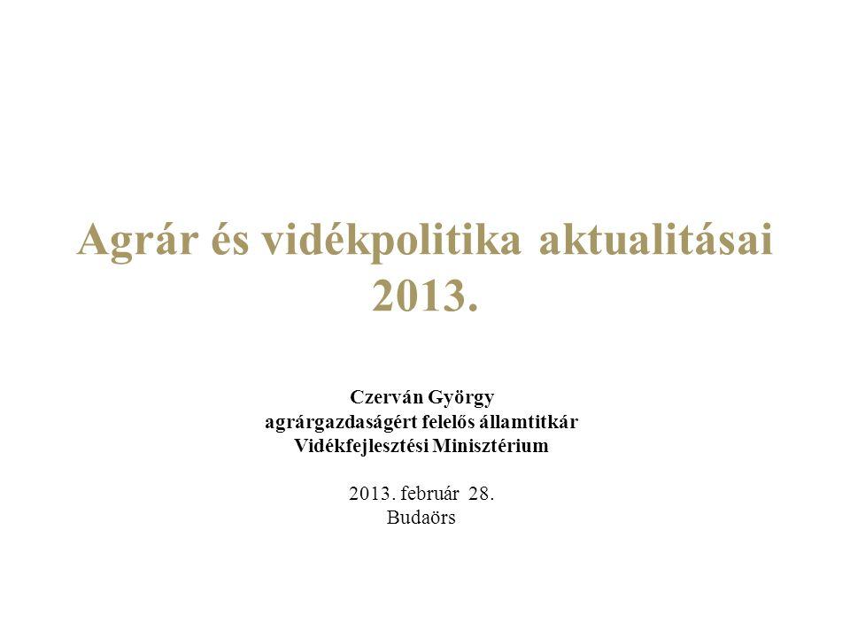 Agrár és vidékpolitika aktualitásai 2013.