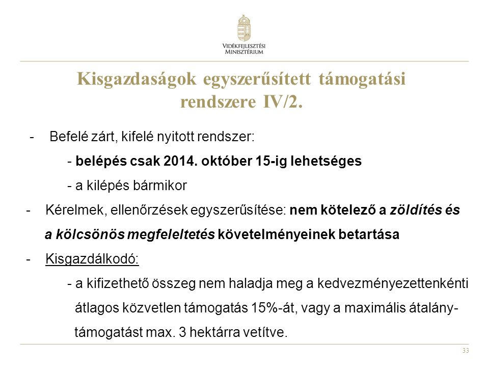 Kisgazdaságok egyszerűsített támogatási rendszere IV/2.