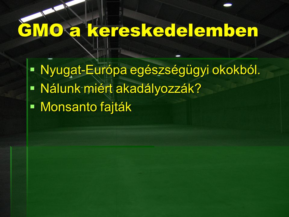 GMO a kereskedelemben Nyugat-Európa egészségügyi okokból.