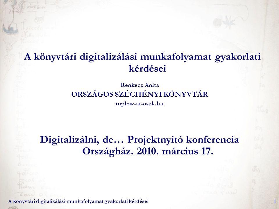 A könyvtári digitalizálási munkafolyamat gyakorlati kérdései
