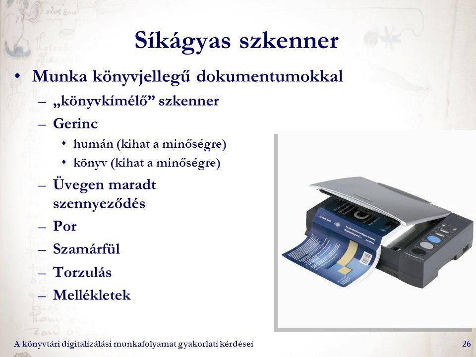 Síkágyas szkenner Munka könyvjellegű dokumentumokkal