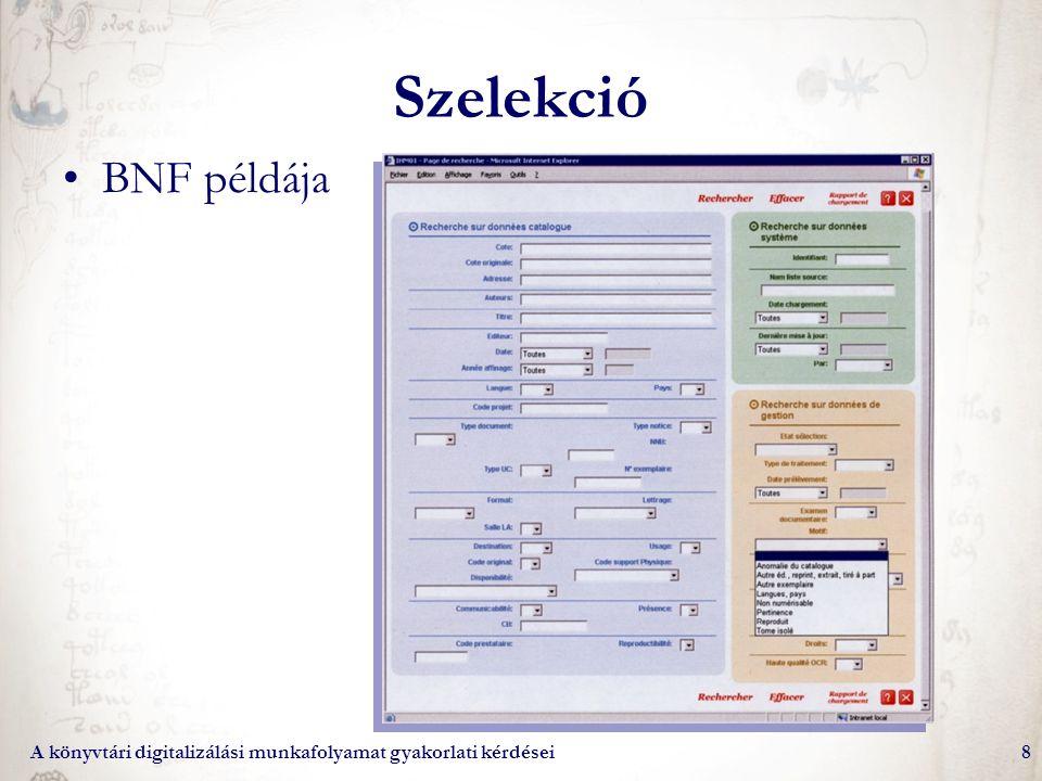 Szelekció BNF példája A könyvtári digitalizálási munkafolyamat gyakorlati kérdései