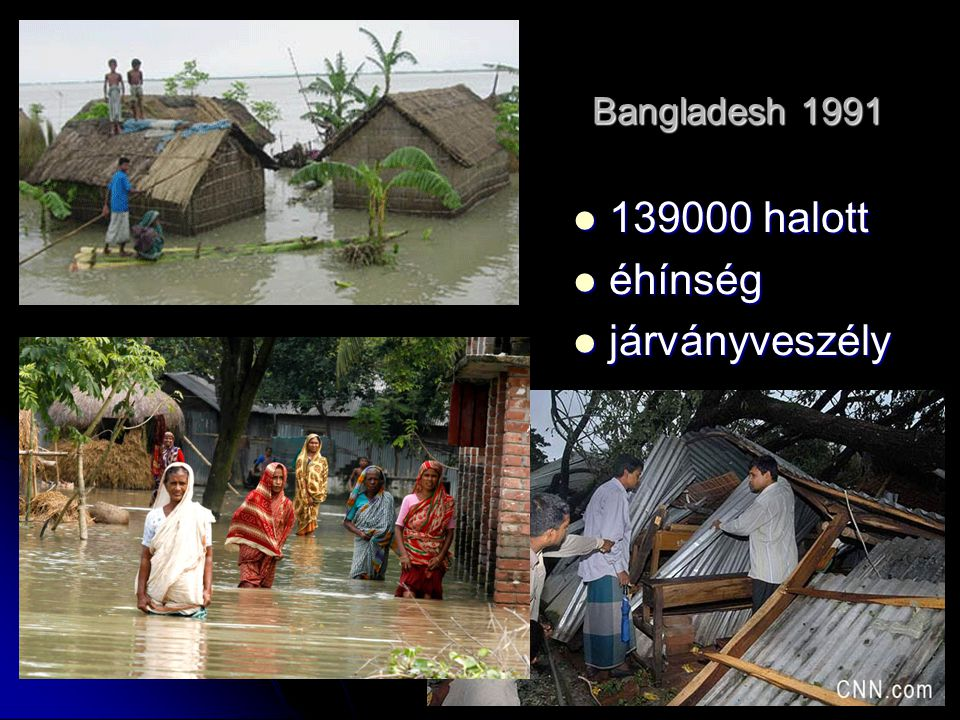Bangladesh 1991 139000 halott éhínség járványveszély
