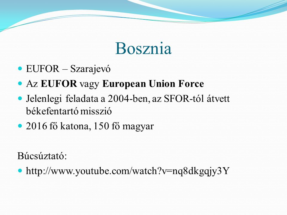 Bosznia EUFOR – Szarajevó Az EUFOR vagy European Union Force