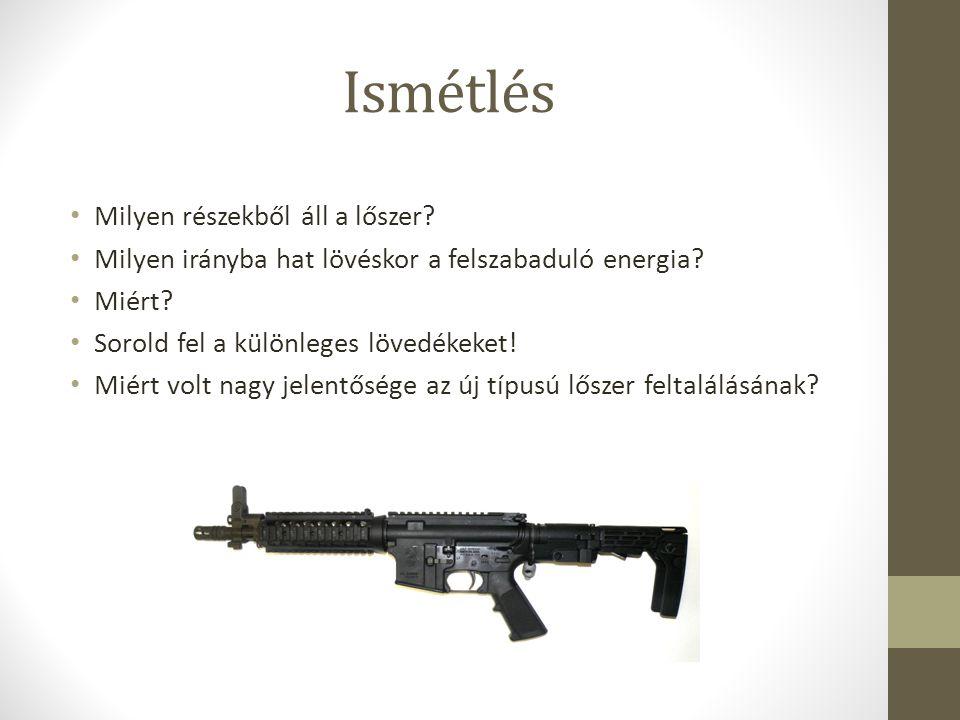 Ismétlés Milyen részekből áll a lőszer