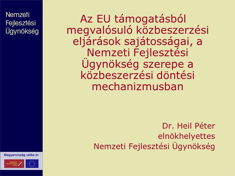 Az EU támogatásból megvalósuló közbeszerzési eljárások sajátosságai, a Nemzeti Fejlesztési Ügynökség szerepe a közbeszerzési döntési mechanizmusban