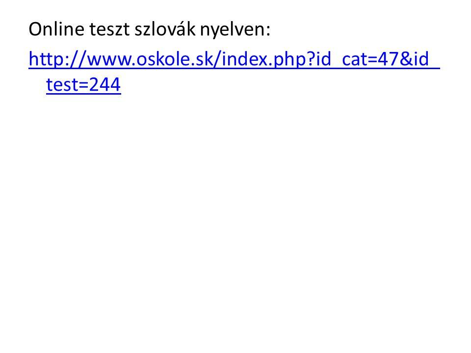 Online teszt szlovák nyelven: http://www. oskole. sk/index. php