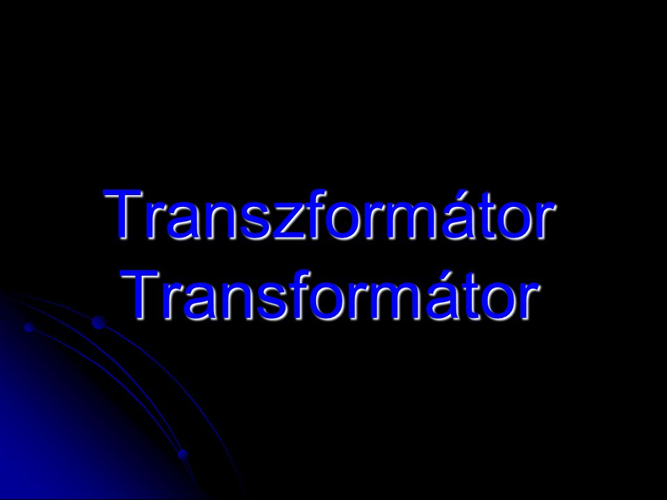 Transzformátor Transformátor