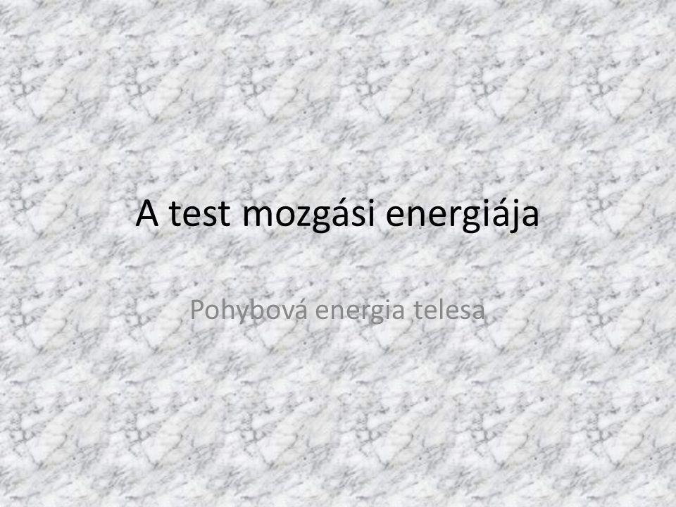 A test mozgási energiája