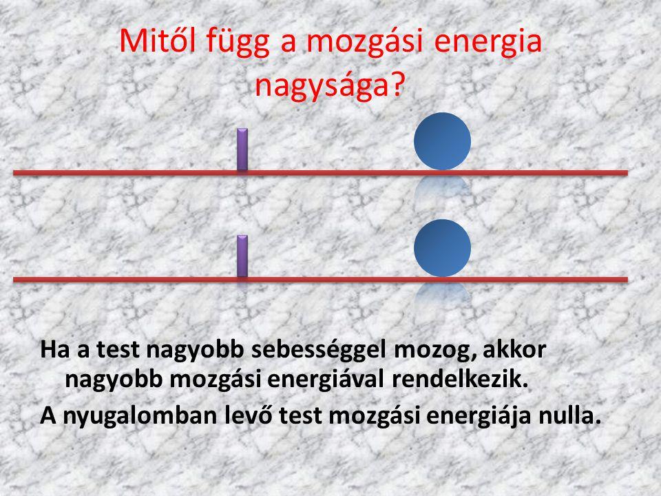 Mitől függ a mozgási energia nagysága