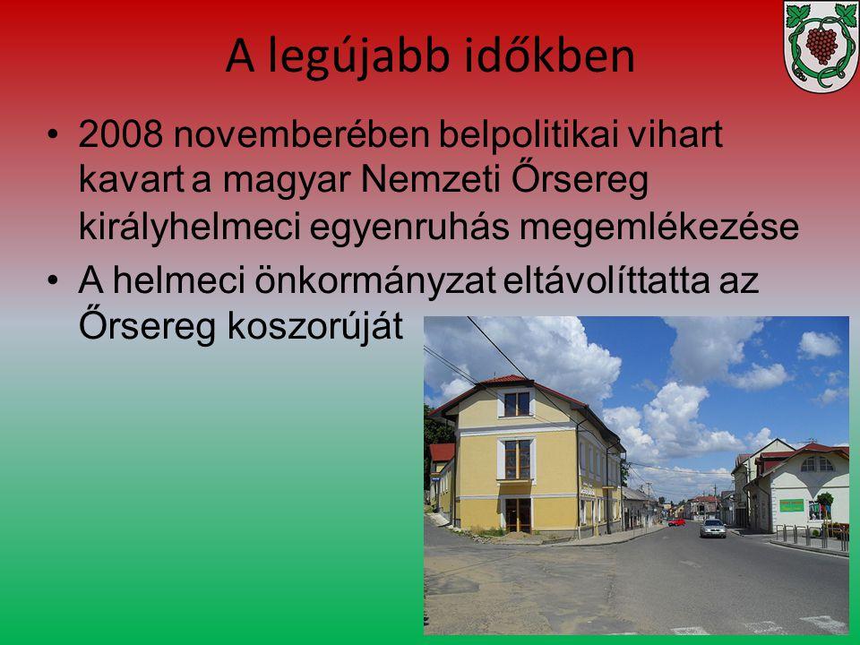 A legújabb időkben 2008 novemberében belpolitikai vihart kavart a magyar Nemzeti Őrsereg királyhelmeci egyenruhás megemlékezése.