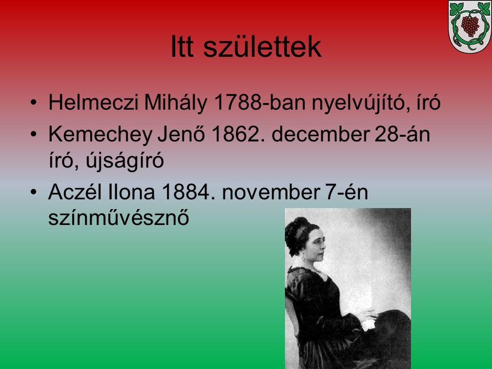Itt születtek Helmeczi Mihály 1788-ban nyelvújító, író