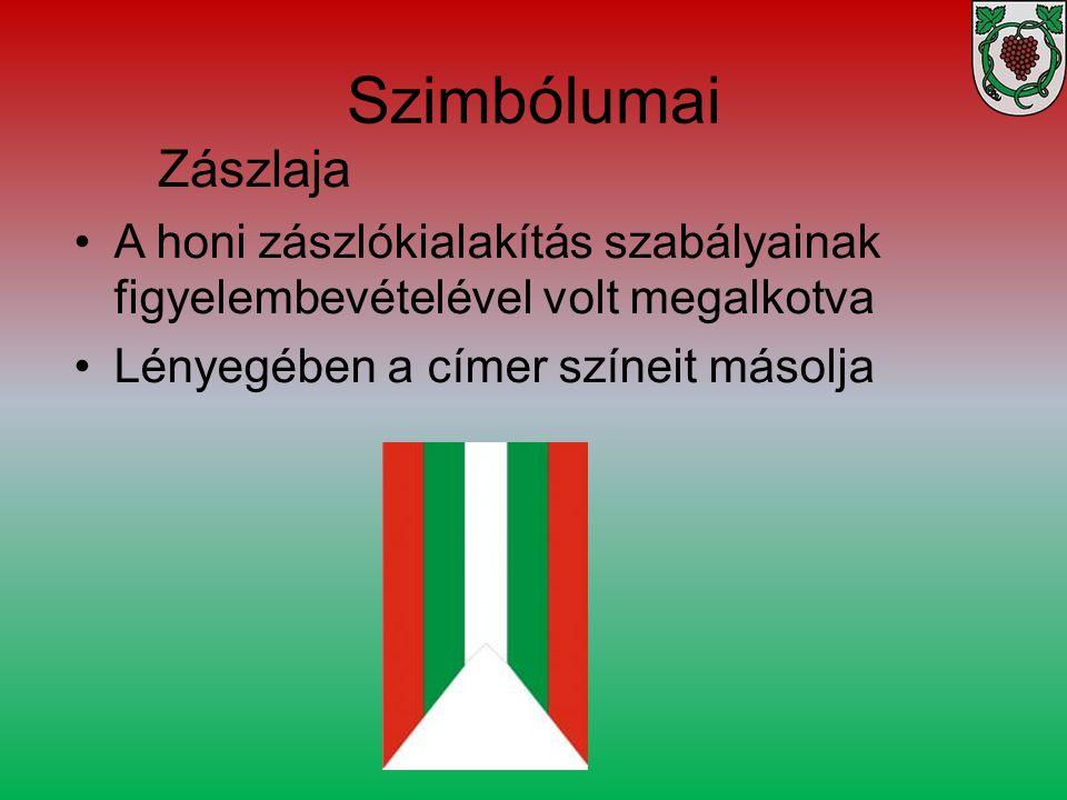 Szimbólumai Zászlaja. A honi zászlókialakítás szabályainak figyelembevételével volt megalkotva.