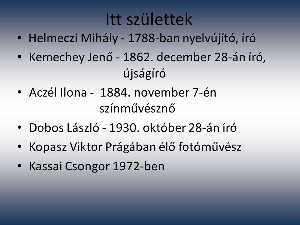 Itt születtek Helmeczi Mihály - 1788-ban nyelvújító, író