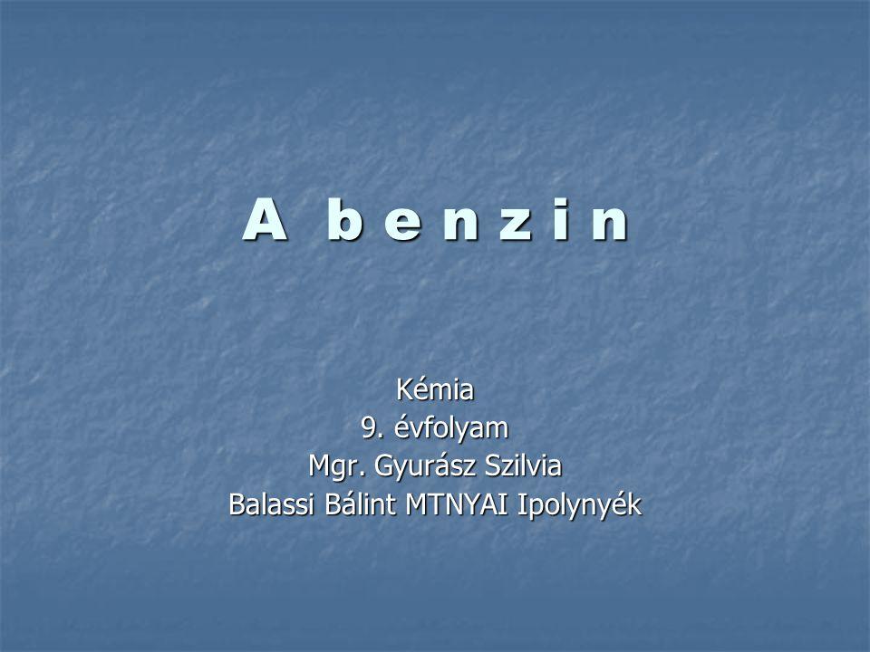 Kémia 9. évfolyam Mgr. Gyurász Szilvia Balassi Bálint MTNYAI Ipolynyék