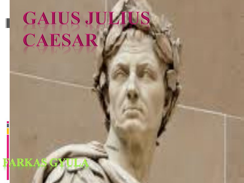 GAIUS JULIUS CAESAR Farkas Gyula