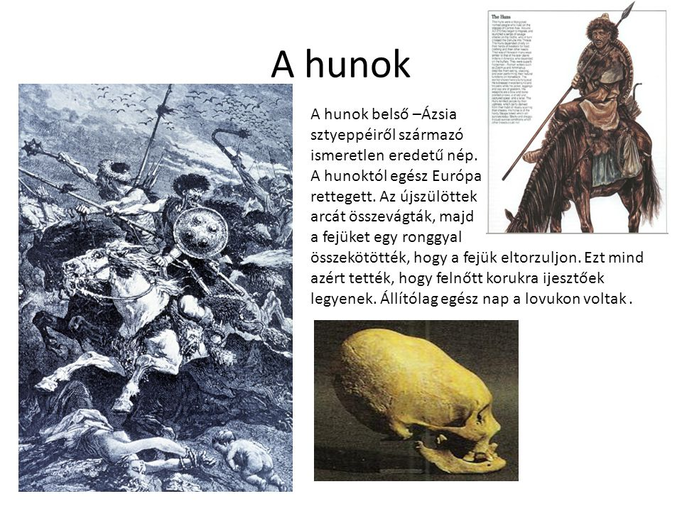 A hunok A hunok belső –Ázsia sztyeppéiről származó