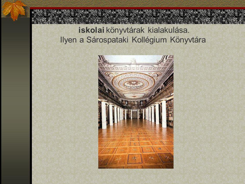 Reformáció – ellenreformáció: iskolai könyvtárak kialakulása.
