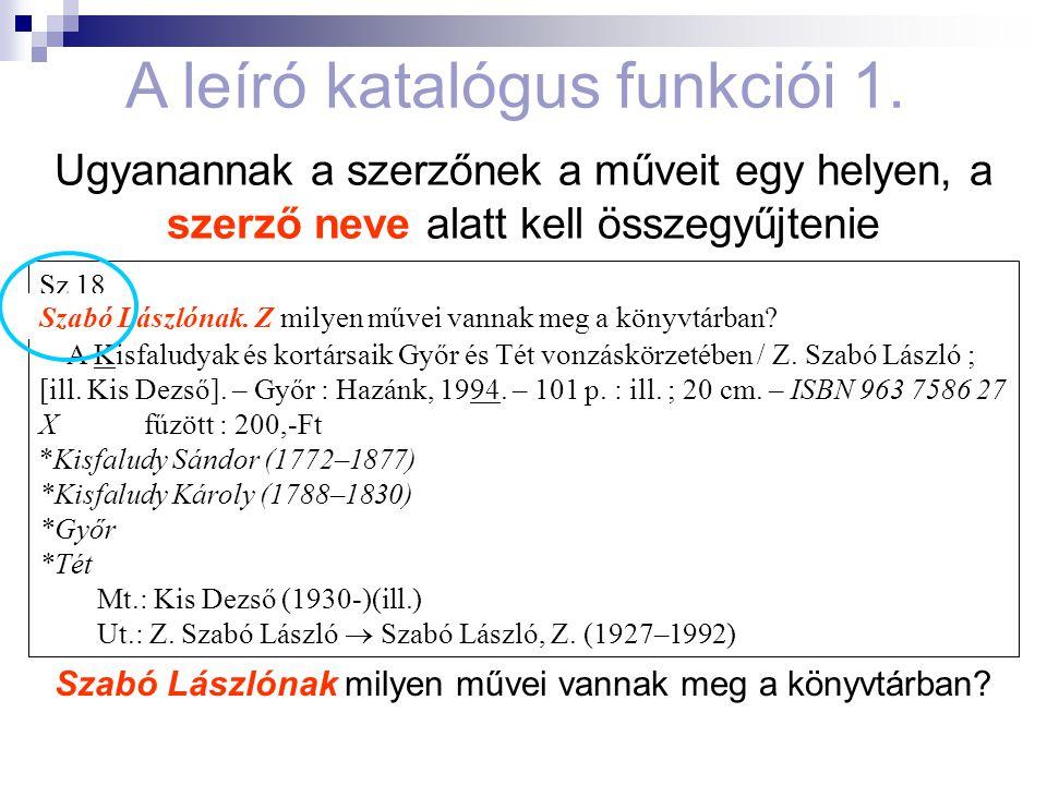 A leíró katalógus funkciói 1.