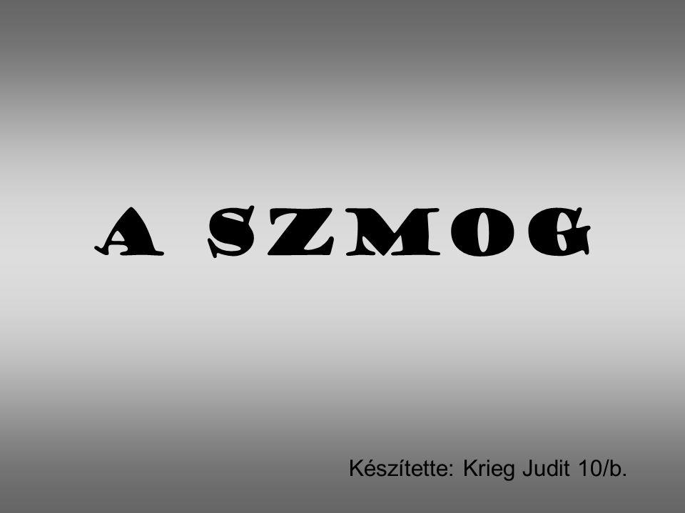 Készítette: Krieg Judit 10/b.
