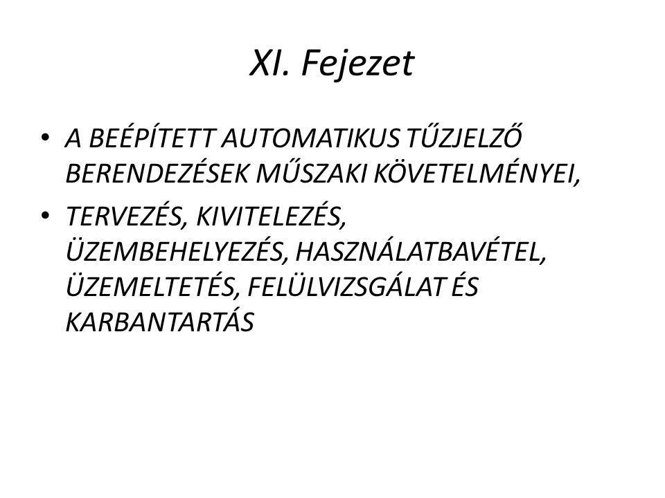 XI. Fejezet A BEÉPÍTETT AUTOMATIKUS TŰZJELZŐ BERENDEZÉSEK MŰSZAKI KÖVETELMÉNYEI,