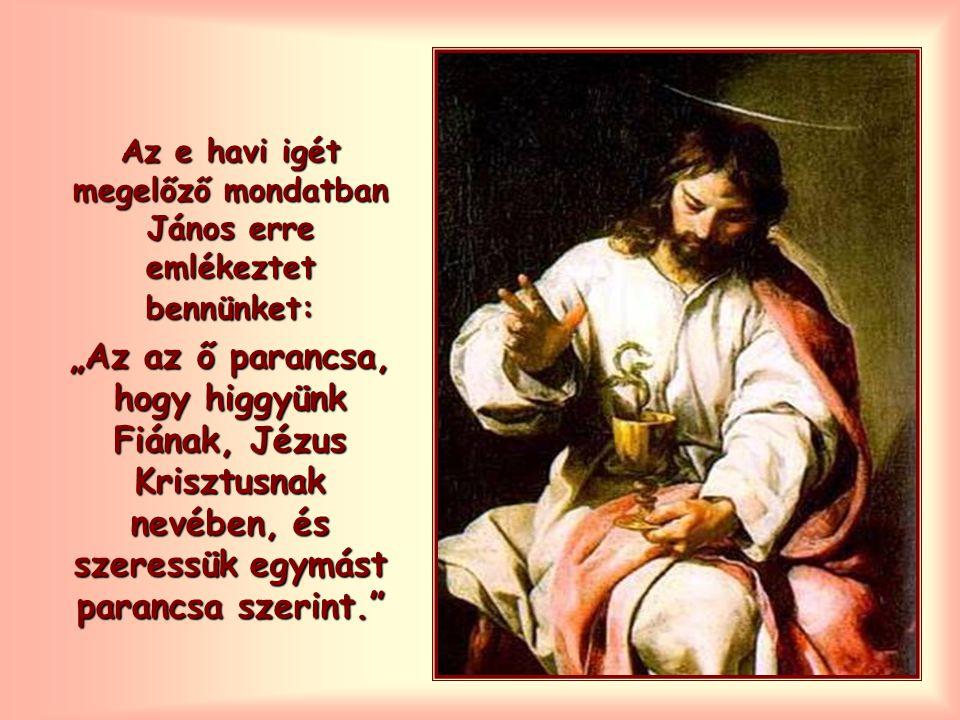 Az e havi igét megelőző mondatban János erre emlékeztet bennünket: