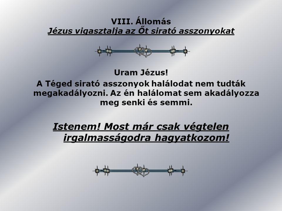VIII. Állomás Jézus vigasztalja az Őt sirató asszonyokat