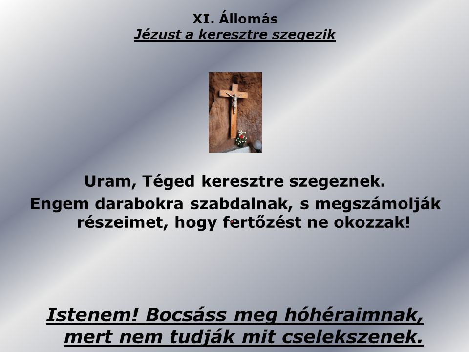 XI. Állomás Jézust a keresztre szegezik