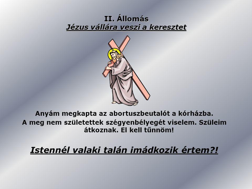 II. Állomás Jézus vállára veszi a keresztet