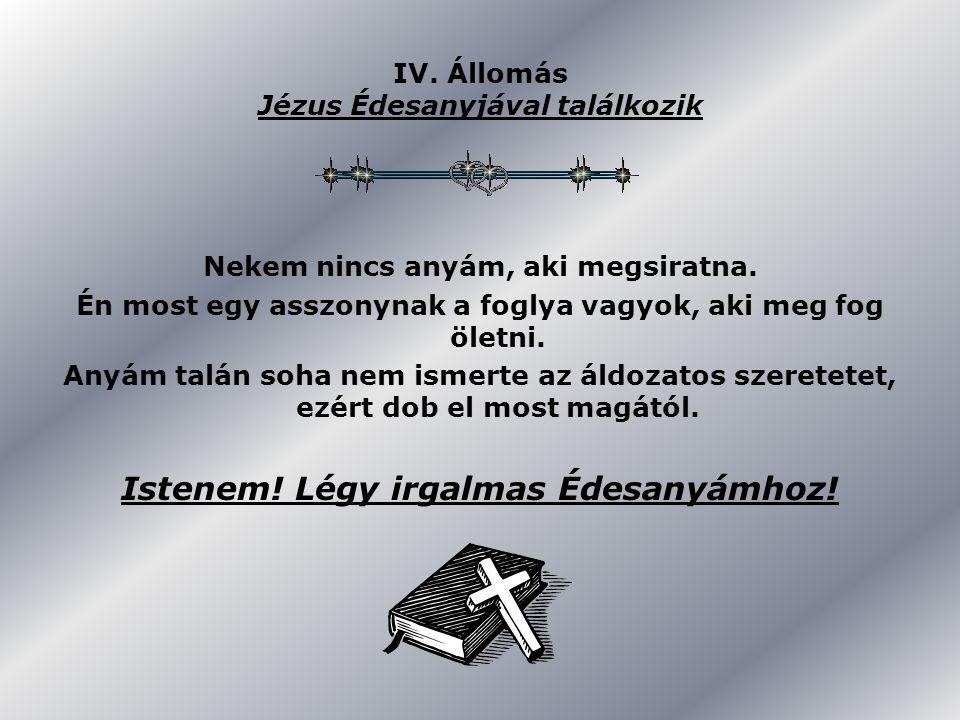 IV. Állomás Jézus Édesanyjával találkozik
