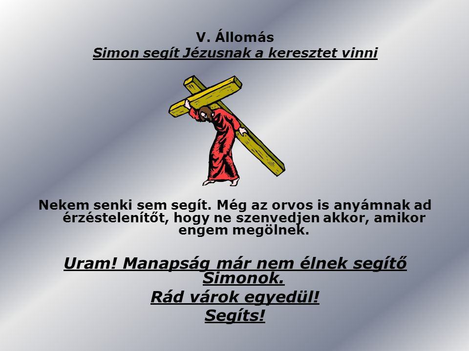V. Állomás Simon segít Jézusnak a keresztet vinni