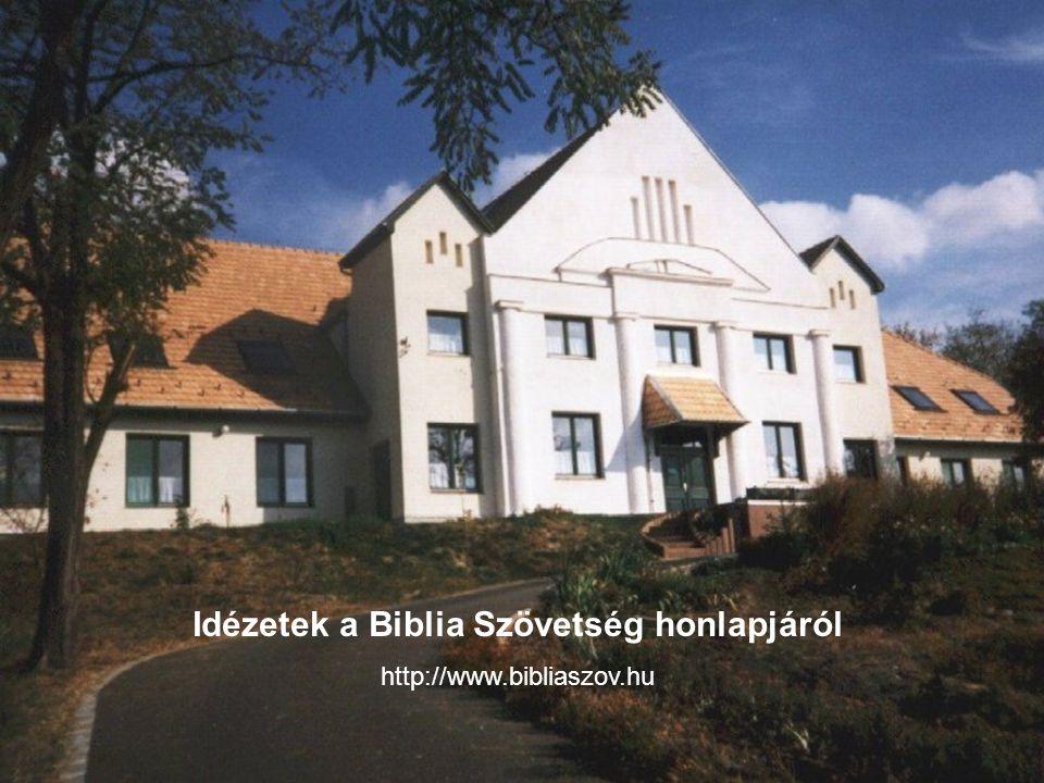 Idézetek a Biblia Szövetség honlapjáról