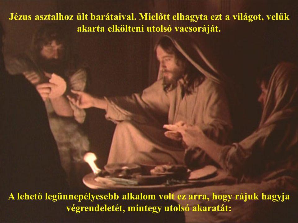Jézus asztalhoz ült barátaival