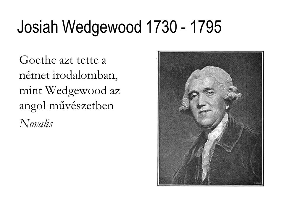 Josiah Wedgewood 1730 - 1795 Novalis