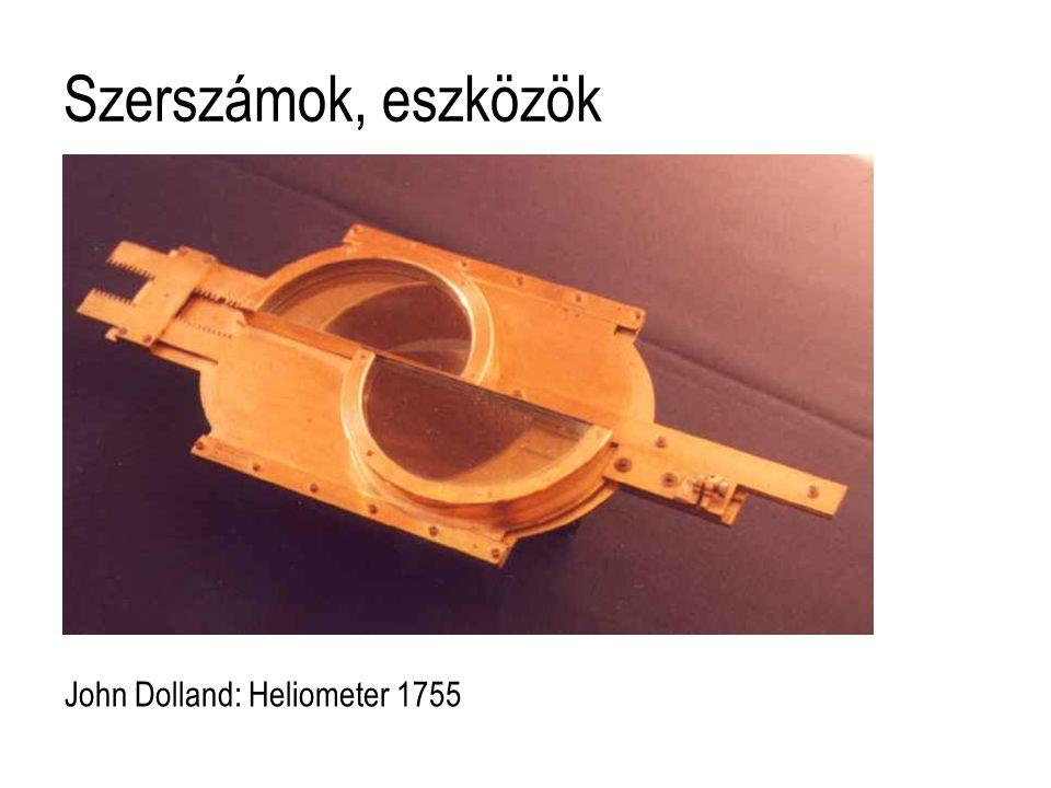 Szerszámok, eszközök John Dolland: Heliometer 1755